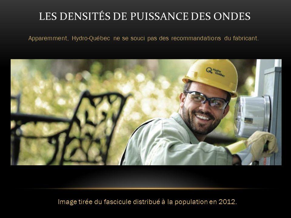 LES DENSITÉS DE PUISSANCE DES ONDES Apparemment, Hydro-Québec ne se souci pas des recommandations du fabricant.