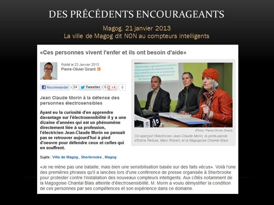 DES PRÉCÉDENTS ENCOURAGEANTS Magog, 21 janvier 2013 La ville de Magog dit NON au compteurs intelligents