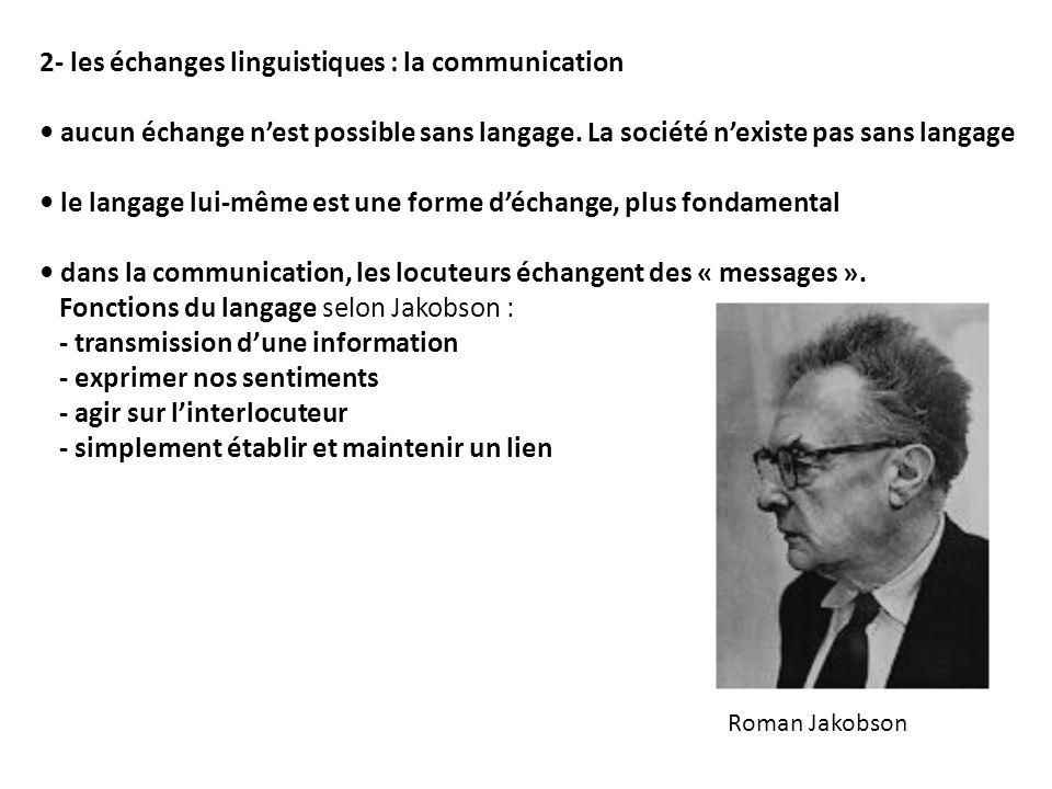 2- les échanges linguistiques : la communication aucun échange nest possible sans langage.