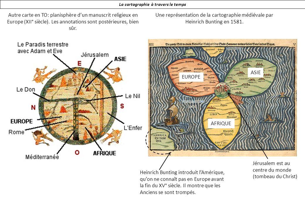 La cartographie à travers le temps Autre carte en TO: planisphère dun manuscrit religieux en Europe (XII° siècle).