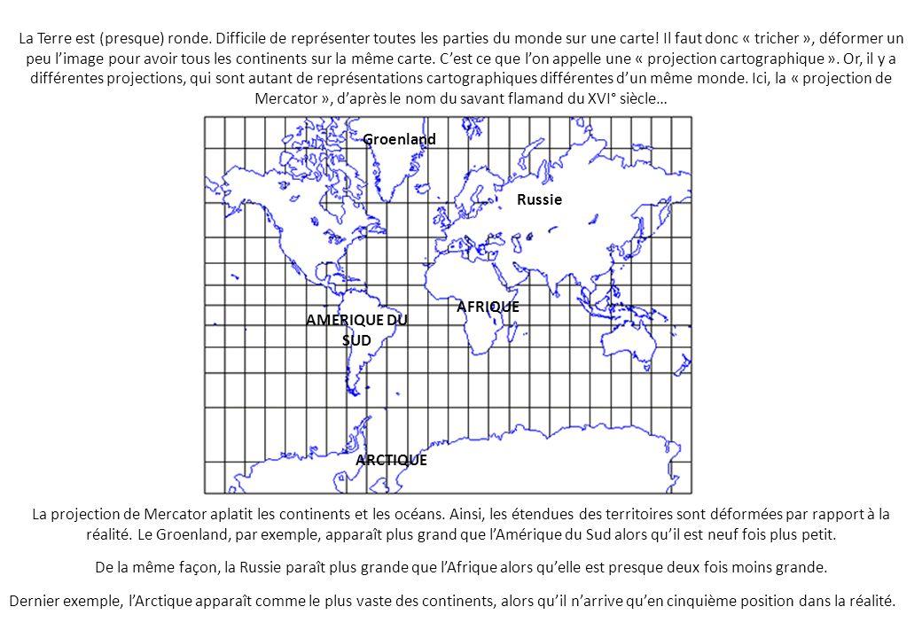 La Terre est (presque) ronde.Difficile de représenter toutes les parties du monde sur une carte.