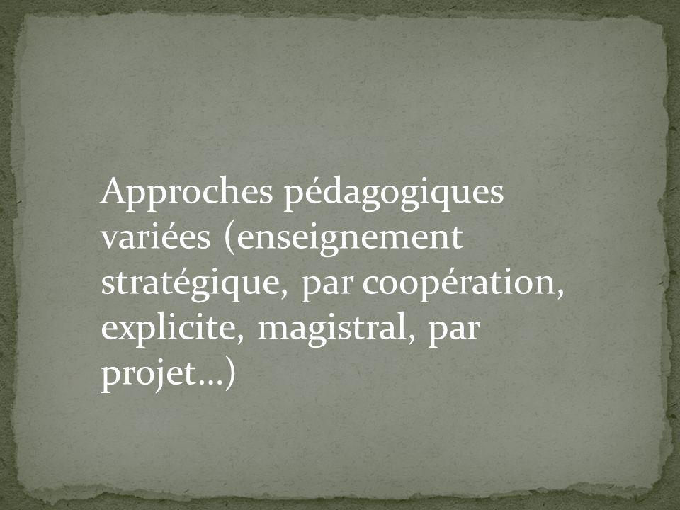 Approches pédagogiques variées (enseignement stratégique, par coopération, explicite, magistral, par projet…)