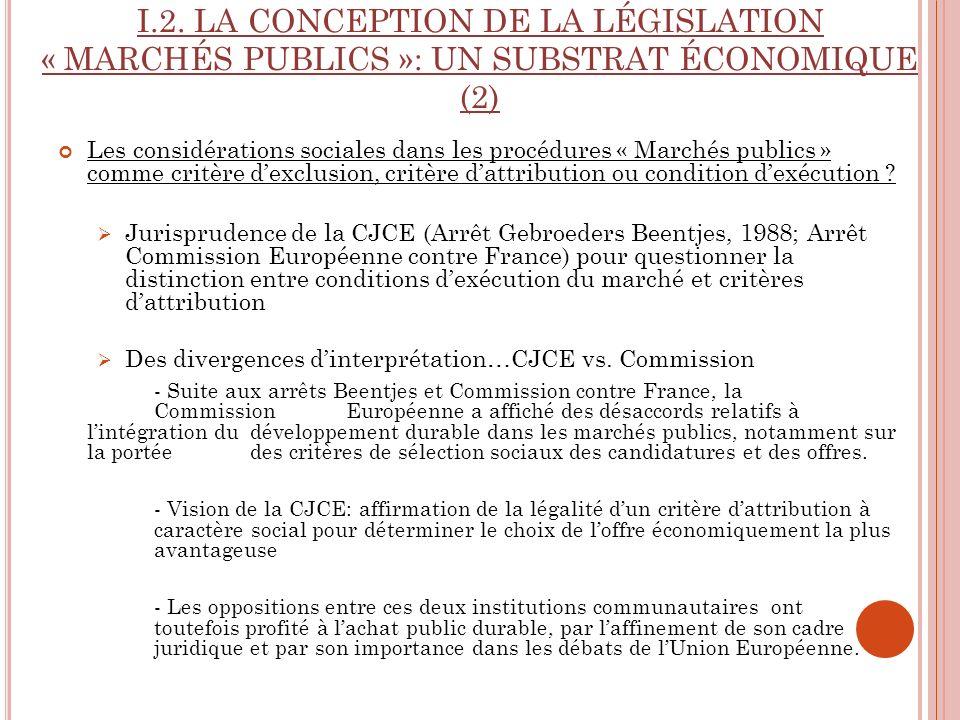 I.2. LA CONCEPTION DE LA LÉGISLATION « MARCHÉS PUBLICS »: UN SUBSTRAT ÉCONOMIQUE (2) Les considérations sociales dans les procédures « Marchés publics