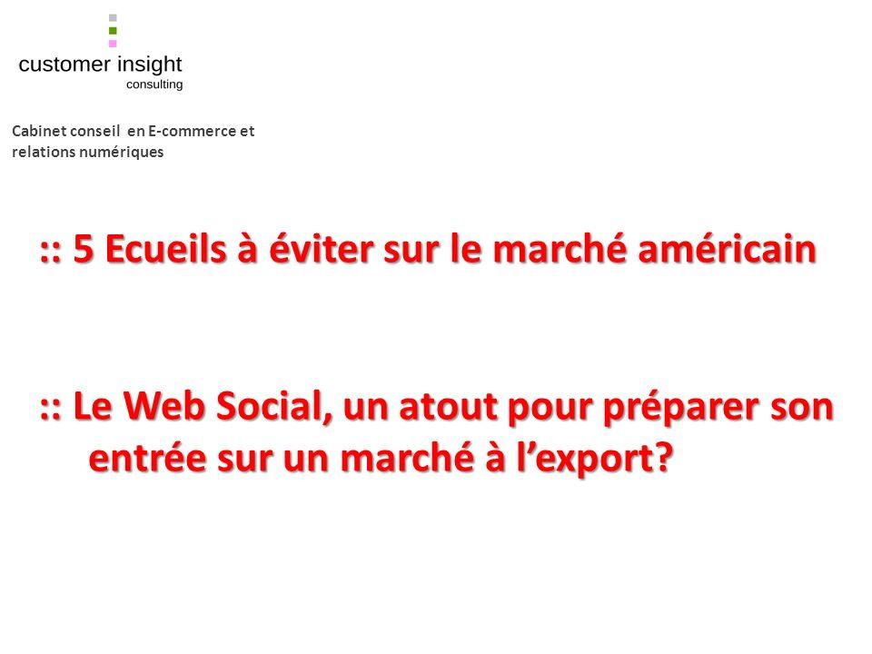 :: 5 Ecueils à éviter sur le marché américain :: Le Web Social, un atout pour préparer son entrée sur un marché à lexport.