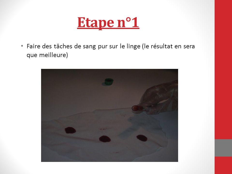 Etape n°1 Faire des tâches de sang pur sur le linge (le résultat en sera que meilleure)