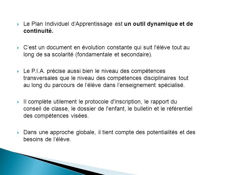 Le Plan Individuel dApprentissage est un outil dynamique et de continuité.