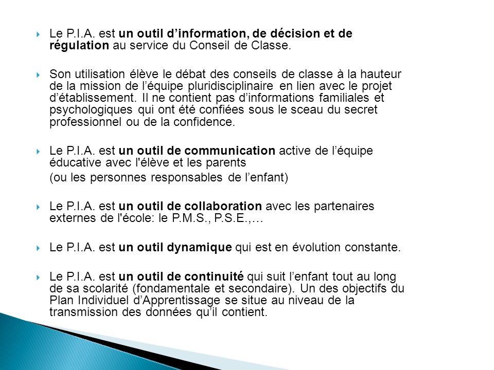 Le P.I.A. est un outil dinformation, de décision et de régulation au service du Conseil de Classe.