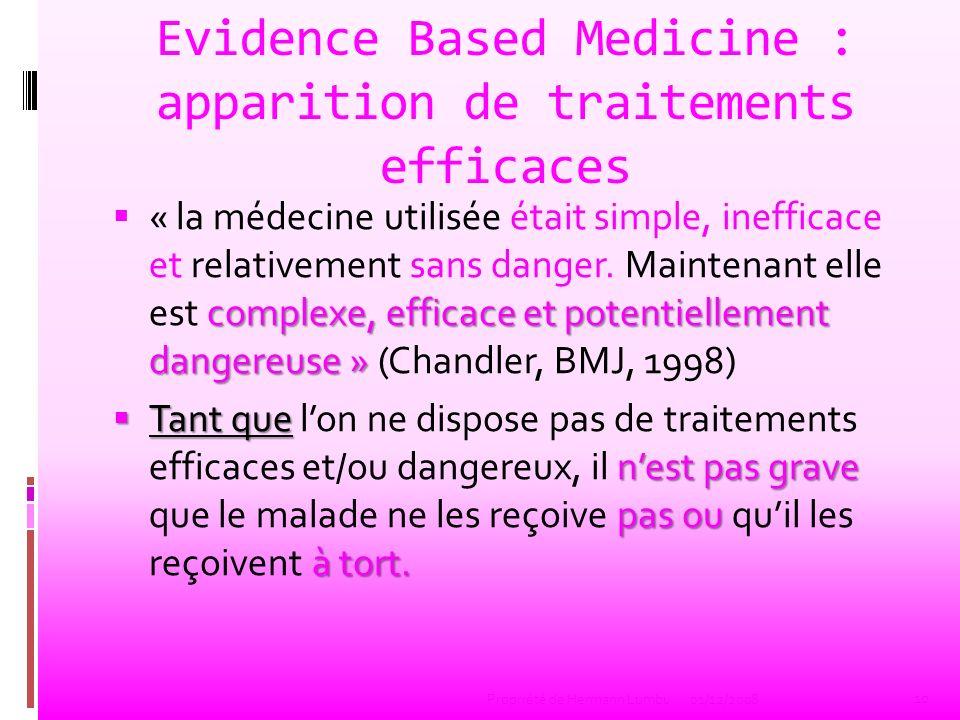 Evidence Based Medicine : apparition de traitements efficaces complexe, efficace et potentiellement dangereuse » « la médecine utilisée était simple,