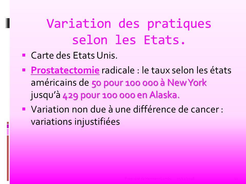 Variation des pratiques selon les Etats. Carte des Etats Unis. 50 pour 100 000 à New York 429 pour 100 000 en Alaska. Prostatectomie radicale : le tau