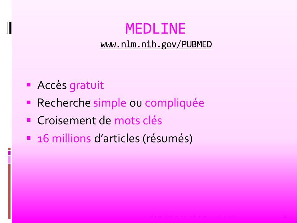 MEDLINE www.nlm.nih.gov/PUBMED www.nlm.nih.gov/PUBMED Accès gratuit Recherche simple ou compliquée Croisement de mots clés 16 millions darticles (résu