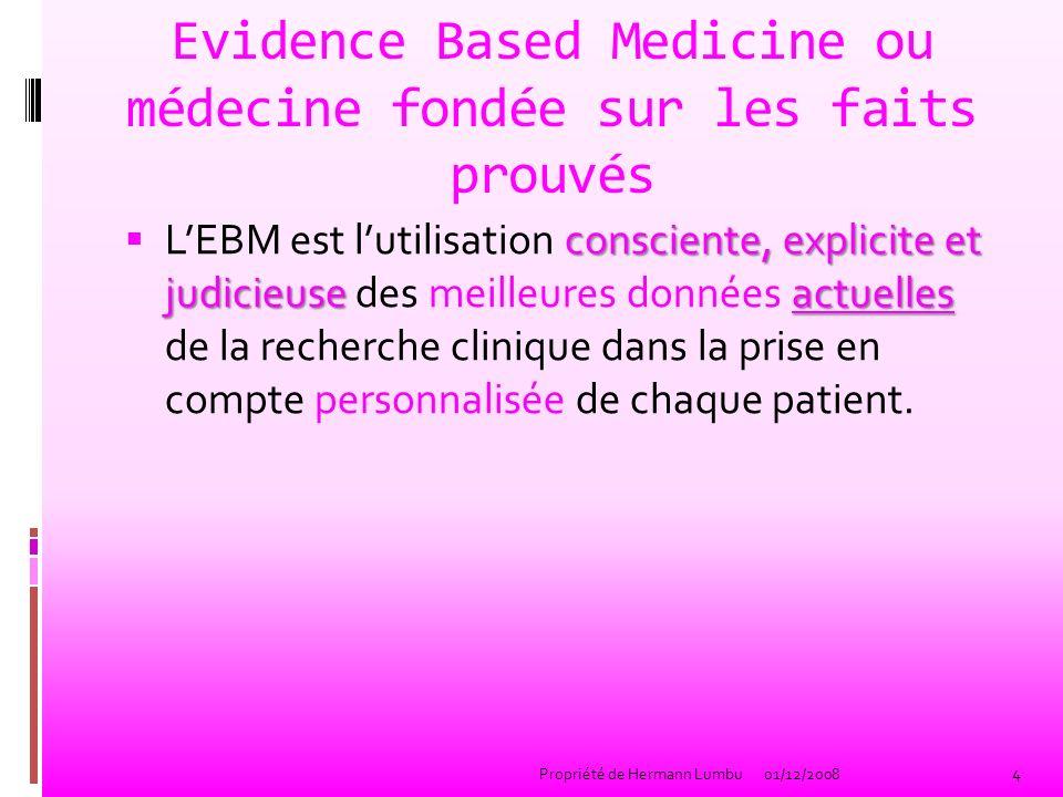 Evidence Based Medicine ou médecine fondée sur les faits prouvés consciente, explicite et judicieuseactuelles LEBM est lutilisation consciente, explic
