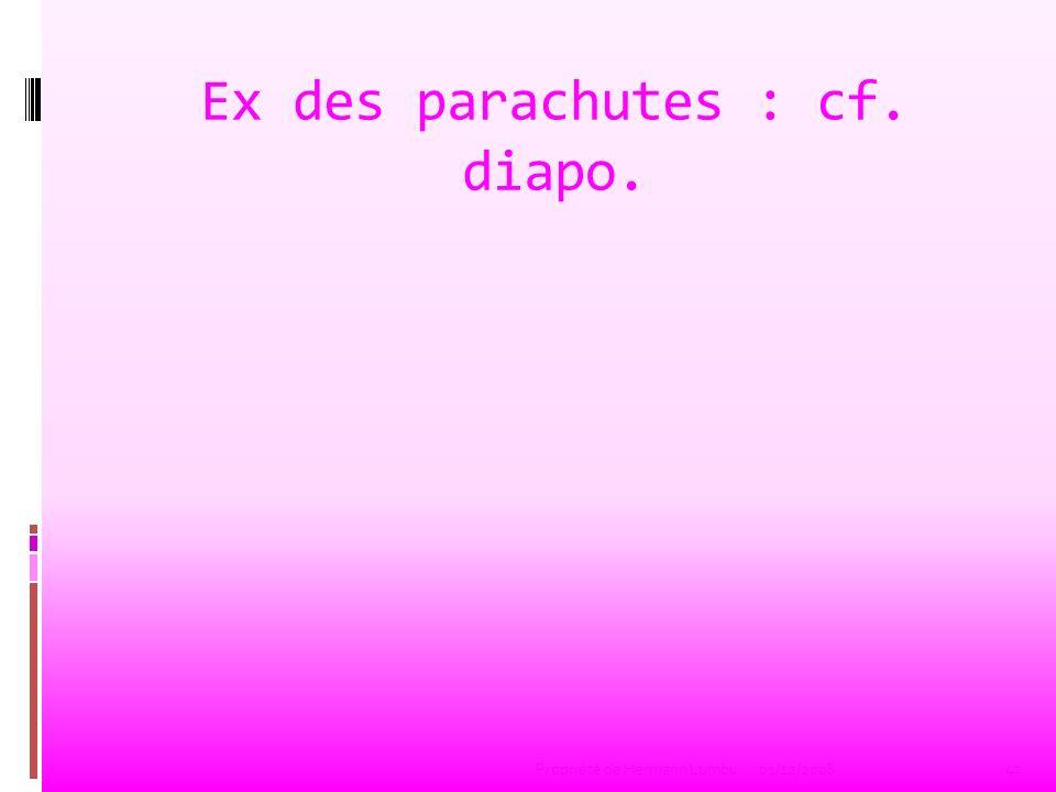 Ex des parachutes : cf. diapo. 41 Propriété de Hermann Lumbu01/12/2008