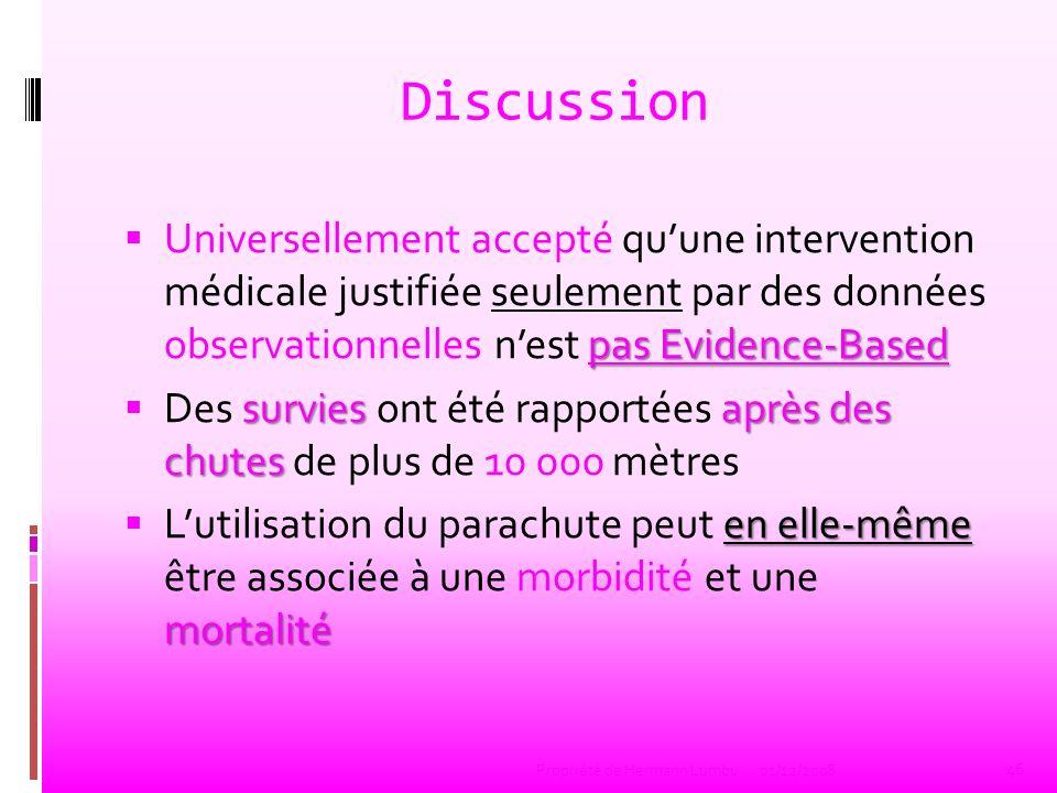 Discussion pas Evidence-Based Universellement accepté quune intervention médicale justifiée seulement par des données observationnelles nest pas Evide