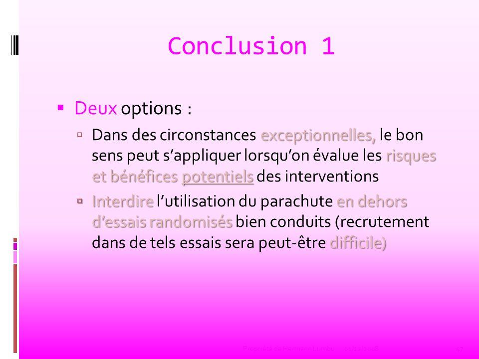 Conclusion 1 Deux options : exceptionnelles, risques et bénéfices potentiels Dans des circonstances exceptionnelles, le bon sens peut sappliquer lorsq