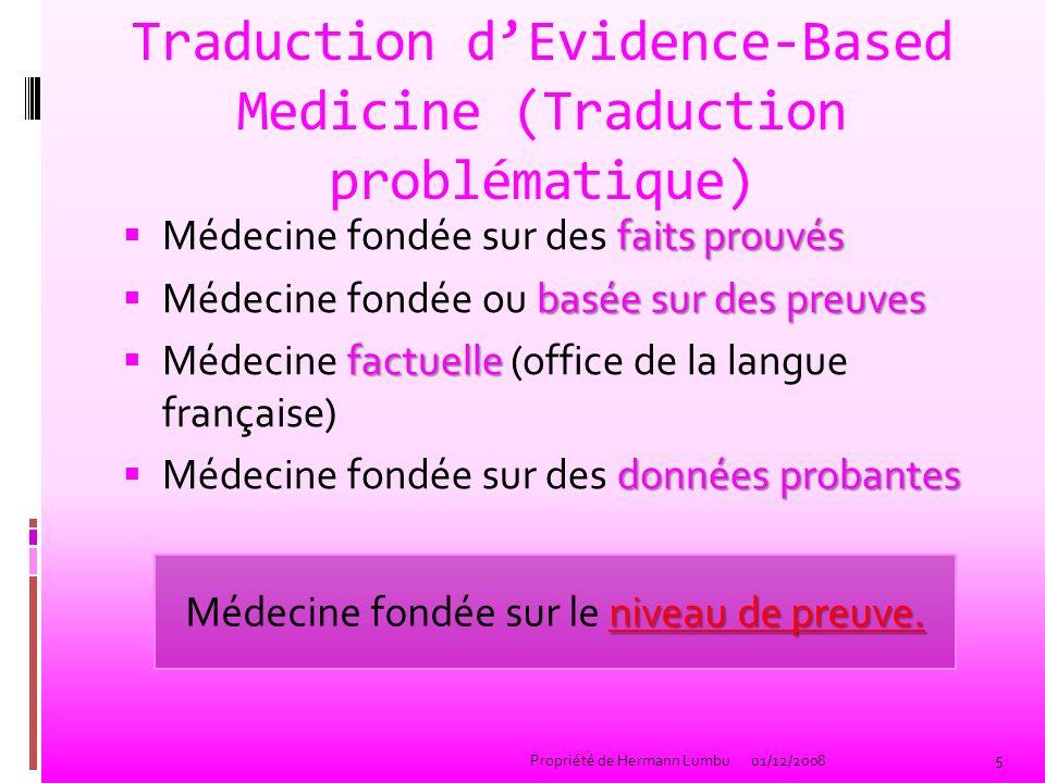 Traduction dEvidence-Based Medicine (Traduction problématique) faits prouvés Médecine fondée sur des faits prouvés basée sur des preuves Médecine fond