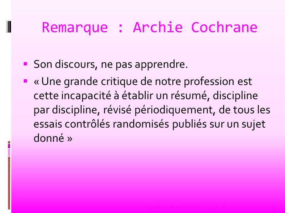 Remarque : Archie Cochrane Son discours, ne pas apprendre. « Une grande critique de notre profession est cette incapacité à établir un résumé, discipl