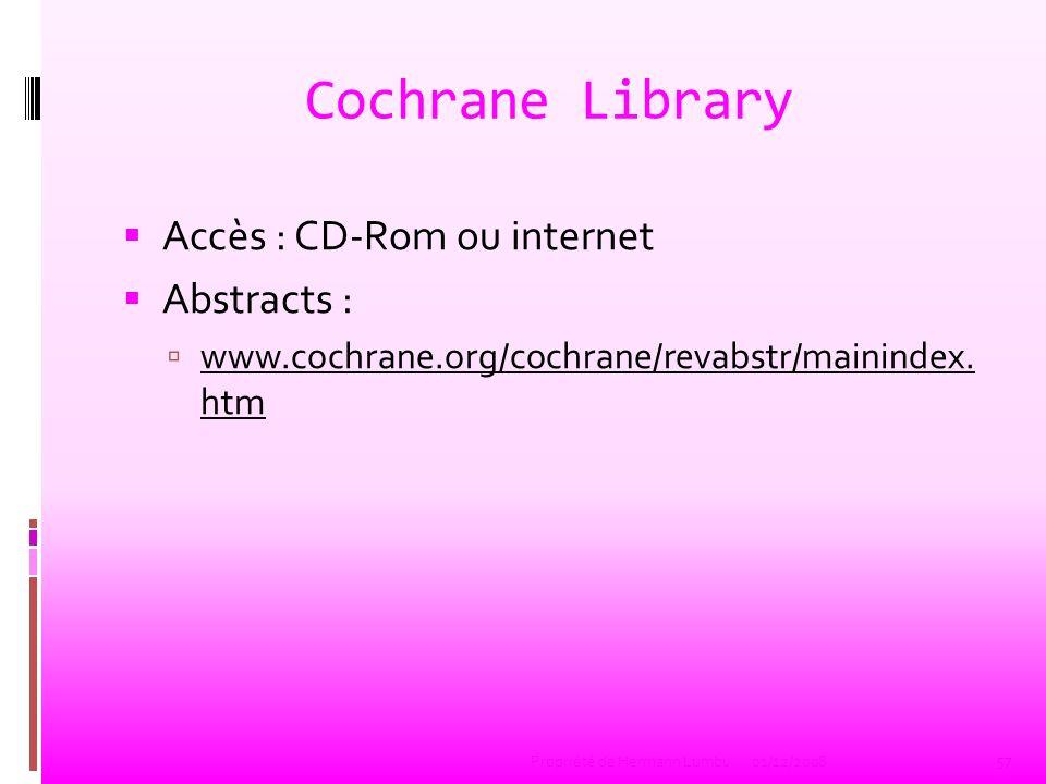 Cochrane Library Accès : CD-Rom ou internet Abstracts : www.cochrane.org/cochrane/revabstr/mainindex. htm www.cochrane.org/cochrane/revabstr/mainindex