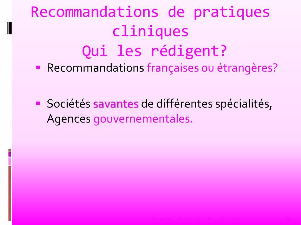 Recommandations de pratiques cliniques Qui les rédigent? Recommandations françaises ou étrangères? savantes Sociétés savantes de différentes spécialit