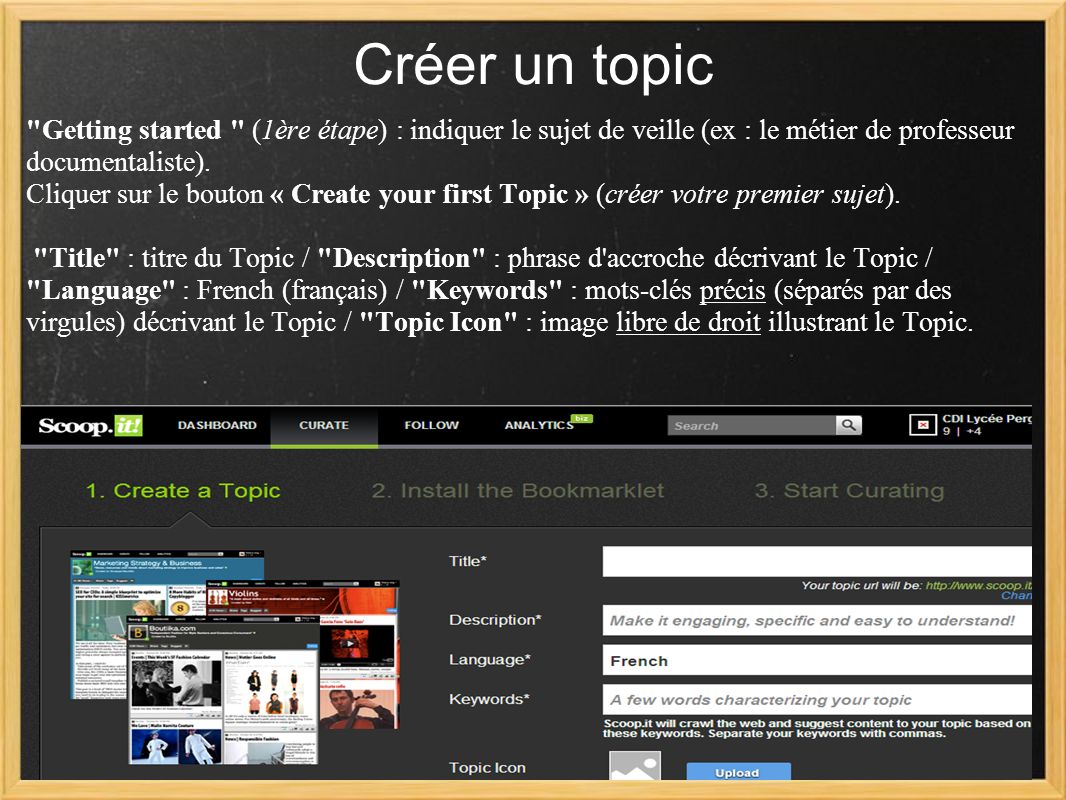 Créer un topic Getting started (1ère étape) : indiquer le sujet de veille (ex : le métier de professeur documentaliste).