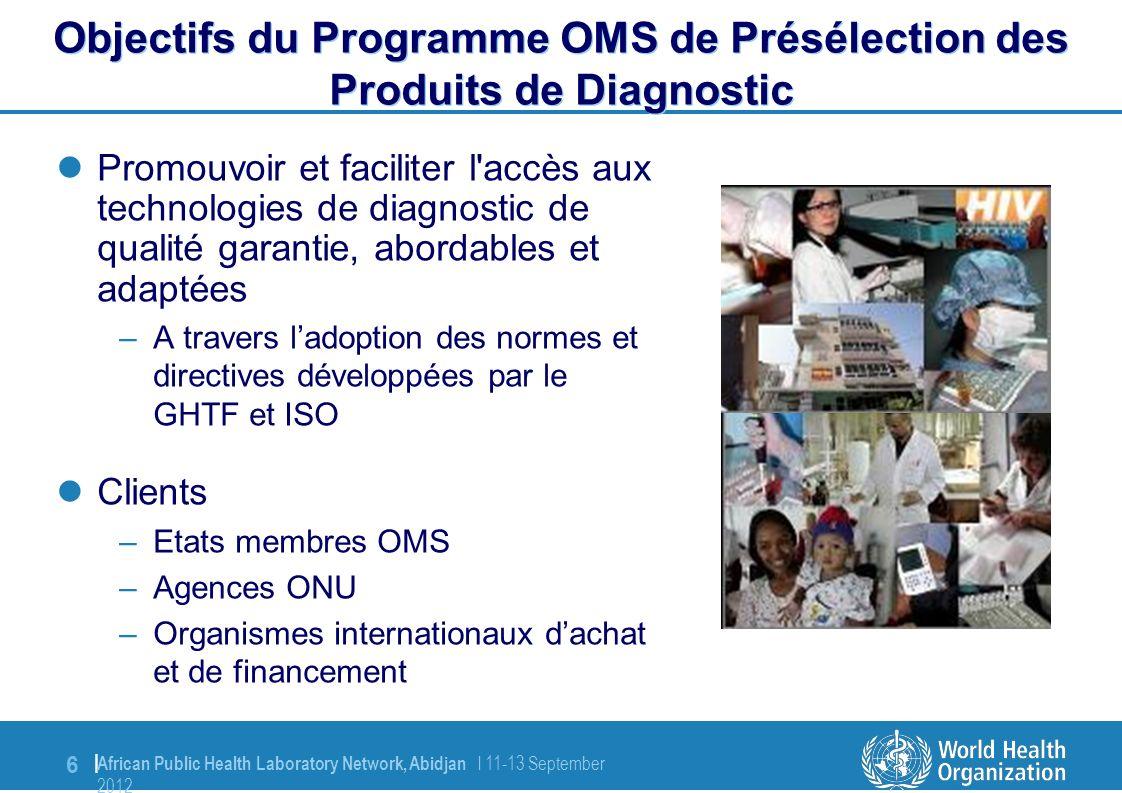 17   Séminaire sur les Politiques Pharmaceutiques à l attention des experts francophones   16 Avril 2013 L Evaluation en Laboratoire A lieu dans un Centre Collaborateur OMS Les résultats de l évaluation en laboratoire doivent satisfaire aux critères d acceptation Paramètes (HIV)Tests Rapides ELISAs Sensibilité99%100% Spécificité98% Variabilité inter-lecteur5%N/A Taux invalides5%