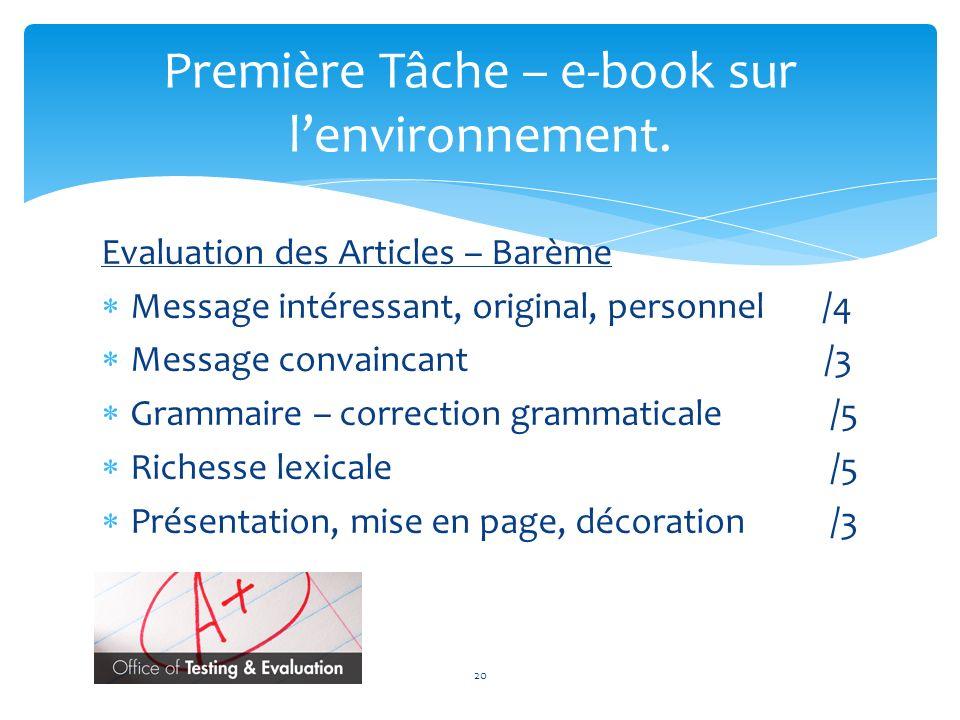 Evaluation des Articles – Barème Message intéressant, original, personnel /4 Message convaincant /3 Grammaire – correction grammaticale /5 Richesse le