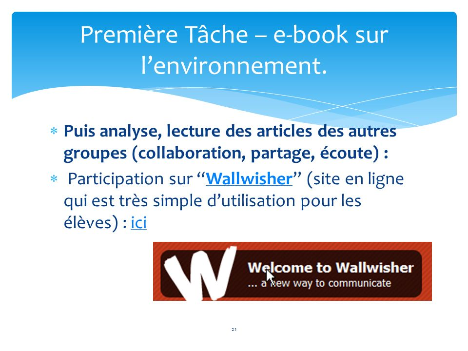 Puis analyse, lecture des articles des autres groupes (collaboration, partage, écoute) : Participation sur Wallwisher (site en ligne qui est très simp