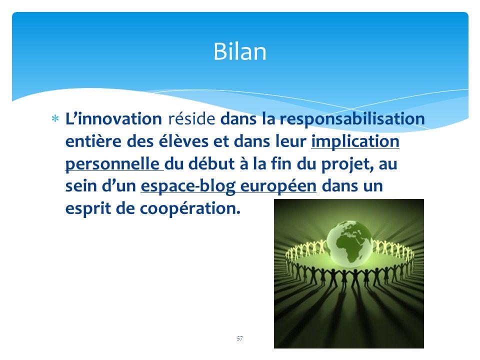 Linnovation réside dans la responsabilisation entière des élèves et dans leur implication personnelle du début à la fin du projet, au sein dun espace-