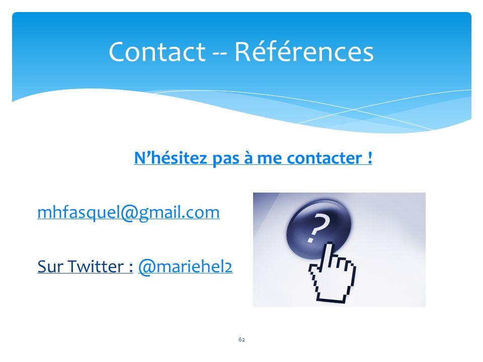 Nhésitez pas à me contacter ! mhfasquel@gmail.com Sur Twitter : @mariehel2@mariehel2 62 Contact -- Références