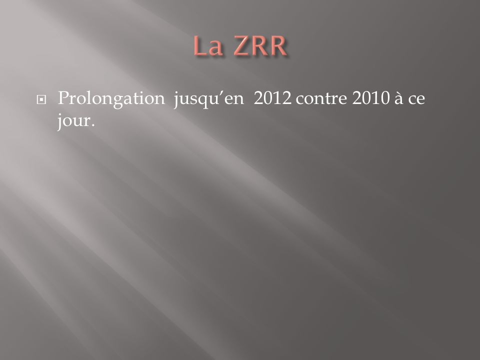 Prolongation jusquen 2012 contre 2010 à ce jour.