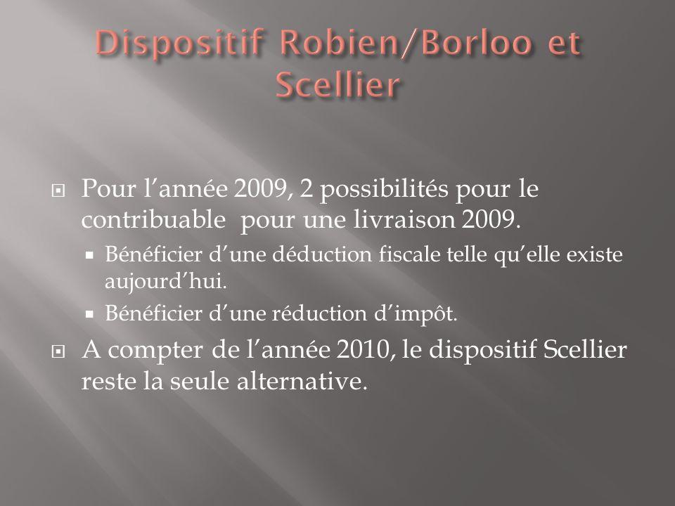 Pour lannée 2009, 2 possibilités pour le contribuable pour une livraison 2009. Bénéficier dune déduction fiscale telle quelle existe aujourdhui. Bénéf
