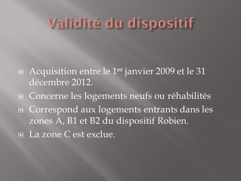 Acquisition entre le 1 er janvier 2009 et le 31 décembre 2012. Concerne les logements neufs ou réhabilités Correspond aux logements entrants dans les