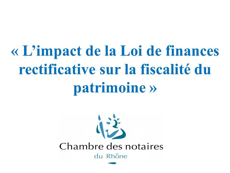 « Limpact de la Loi de finances rectificative sur la fiscalité du patrimoine »