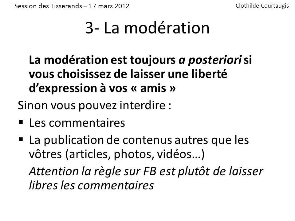 4 – Linteraction entre le site et la page FB Sur votre site : Créer une « likeboke » / module gratuit Les articles doivent pouvoir être partagés : http://www.catho80.com/ Session des Tisserands – 17 mars 2012 Clothilde Courtaugis