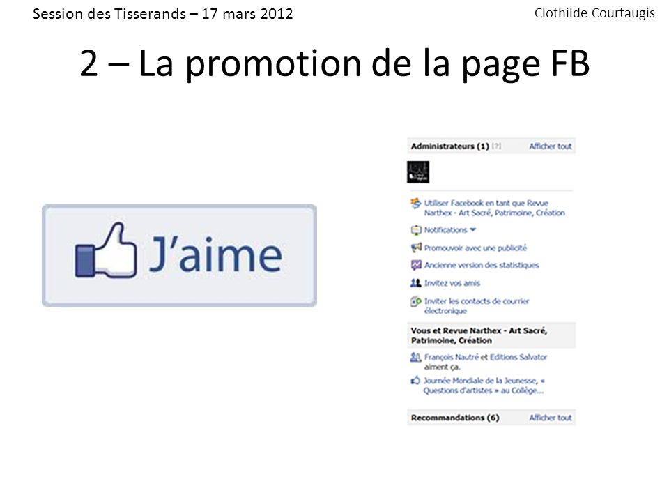 2 – La promotion de la page FB Session des Tisserands – 17 mars 2012 Clothilde Courtaugis