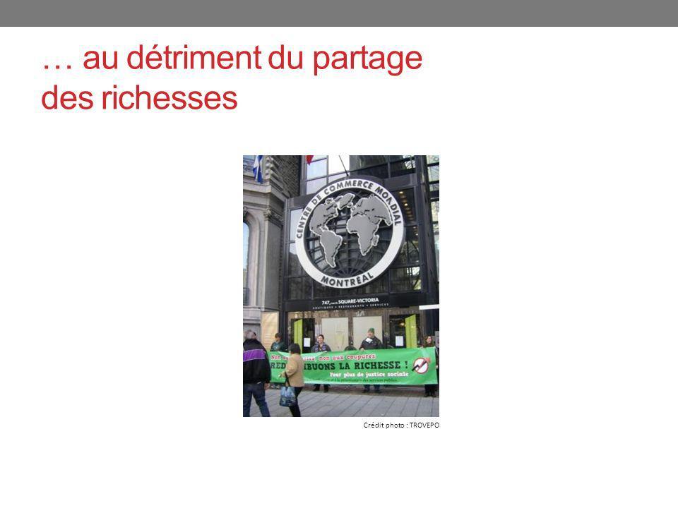 … au détriment du partage des richesses Crédit photo : TROVEPO