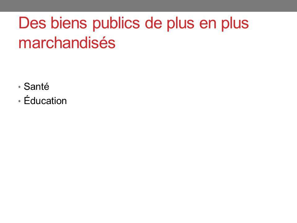 Des biens publics de plus en plus marchandisés Santé Éducation