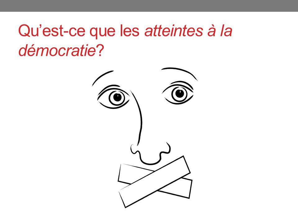 Quest-ce que les atteintes à la démocratie?