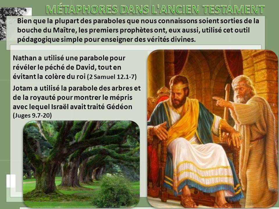 Bien que la plupart des paraboles que nous connaissons soient sorties de la bouche du Maître, les premiers prophètes ont, eux aussi, utilisé cet outil pédagogique simple pour enseigner des vérités divines.