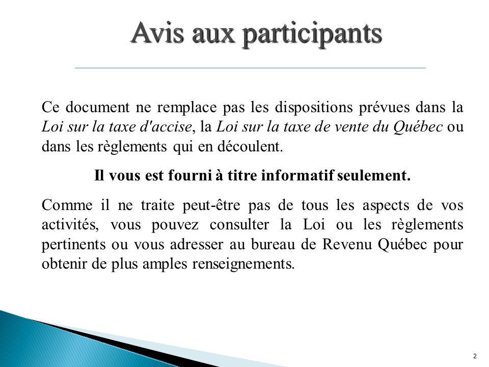 2 Ce document ne remplace pas les dispositions prévues dans la Loi sur la taxe d accise, la Loi sur la taxe de vente du Québec ou dans les règlements qui en découlent.