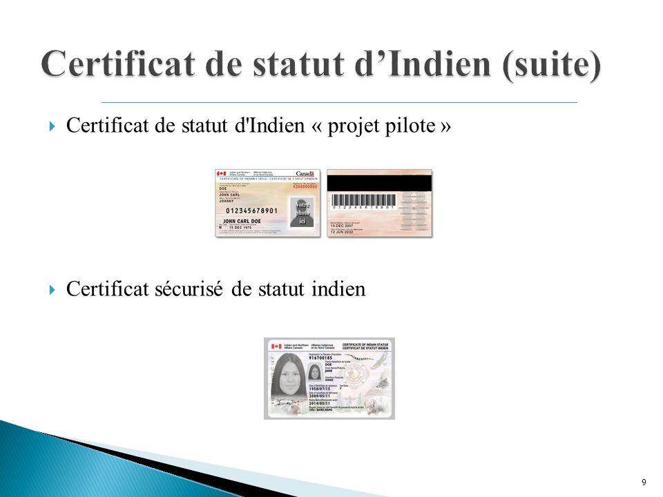 Certificat de statut d Indien « projet pilote » Certificat sécurisé de statut indien 9