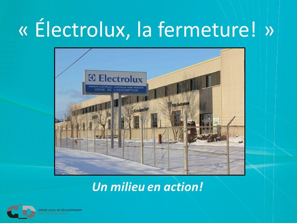 « Électrolux, la fermeture! » Un milieu en action!