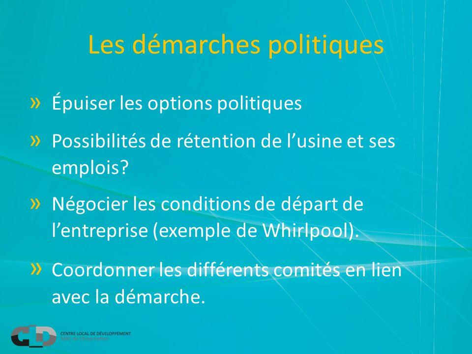 Les démarches politiques » Épuiser les options politiques » Possibilités de rétention de lusine et ses emplois? » Négocier les conditions de départ de