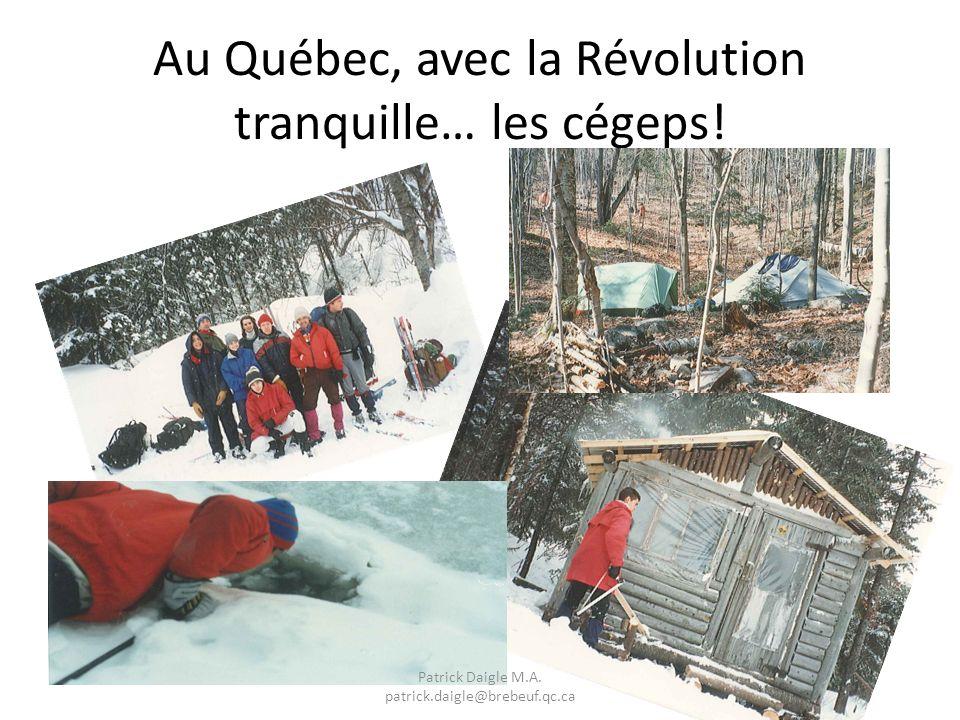 Au Québec, avec la Révolution tranquille… les cégeps.