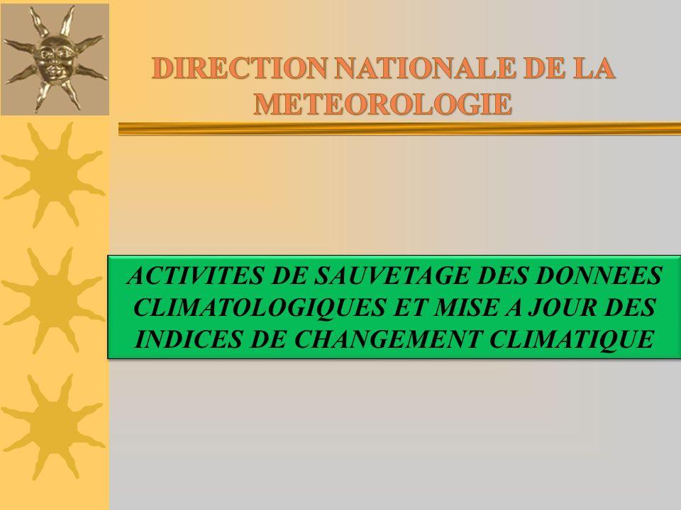 ACTIVITES DE SAUVETAGE DES DONNEES CLIMATOLOGIQUES ET MISE A JOUR DES INDICES DE CHANGEMENT CLIMATIQUE