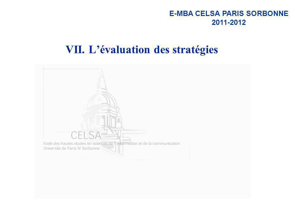 E-MBA CELSA PARIS SORBONNE 2011-2012 VII. Lévaluation des stratégies