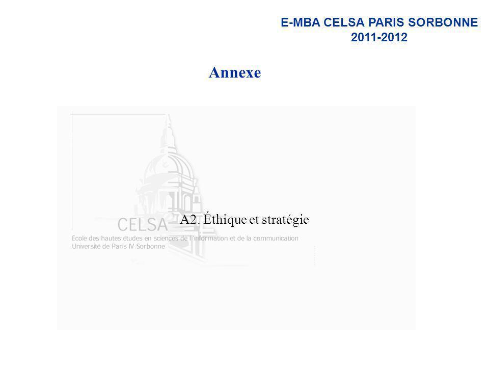 E-MBA CELSA PARIS SORBONNE 2011-2012 Annexe A2. Éthique et stratégie