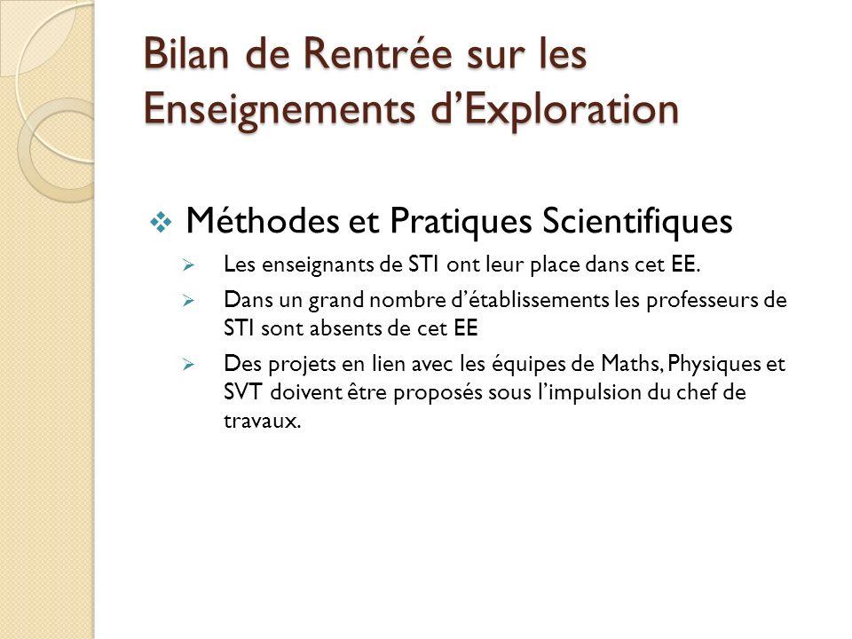 Bilan de Rentrée sur les Enseignements dExploration Méthodes et Pratiques Scientifiques Les enseignants de STI ont leur place dans cet EE.