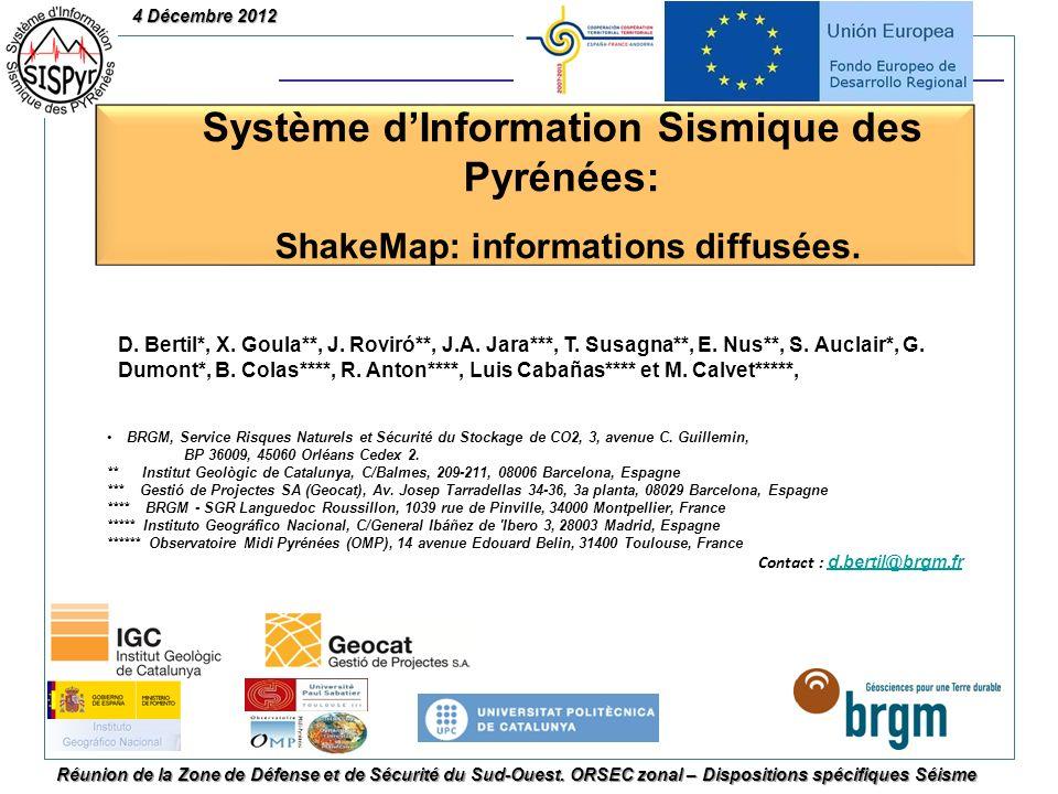 Réunion de la Zone de Défense et de Sécurité du Sud-Ouest. ORSEC zonal – Dispositions spécifiques Séisme Système dInformation Sismique des Pyrénées: S