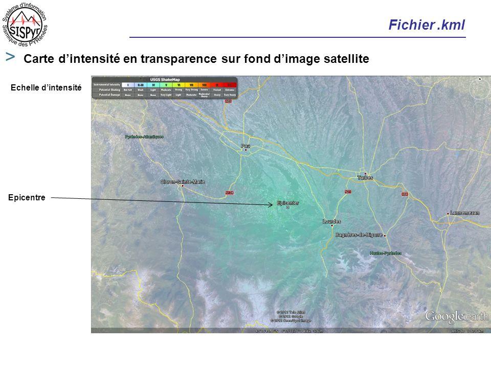 Fichier.kml > Carte dintensité en transparence sur fond dimage satellite Echelle dintensité Epicentre