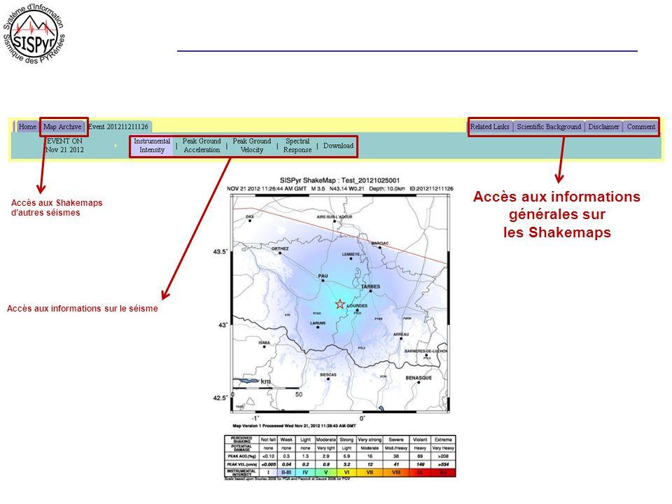 Accès aux informations générales sur les Shakemaps Accès aux informations sur le séisme Accès aux Shakemaps dautres séismes